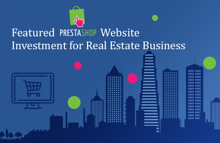 Featured PrestaShop Website Investment for Real Estate Business