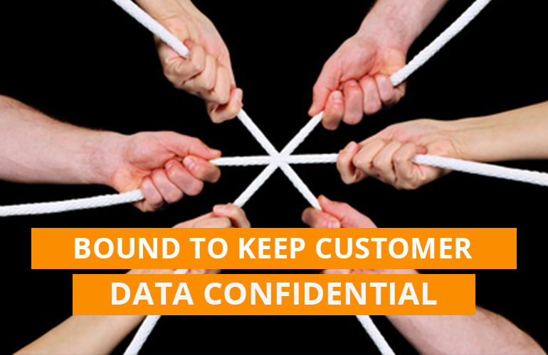 Bound to Keep Customer Data Confidential