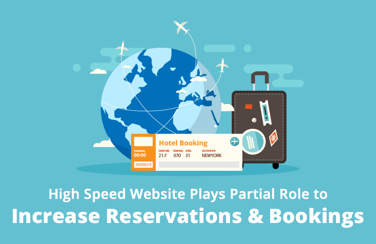 High Speed Website Plays Partial Role to Increase Reservations & Bookings