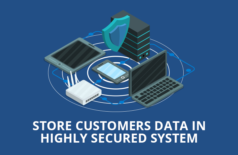 Store Customers Data in Highly Secured System