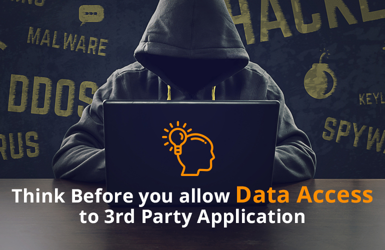 Think Before you allow Data Access to 3rd Party Application