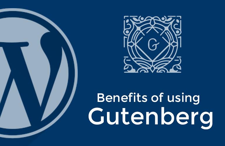 Benefits of using Gutenberg