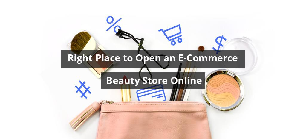 A Beauty E-Commerce Store Could Be Your First Step Towards Success