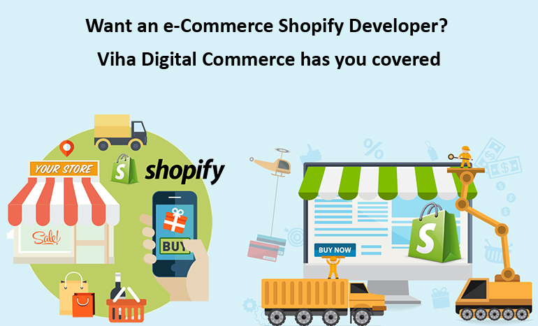 Want an E-Commerce Shopify Developer? VihaDigitalCommerce Has You Covered