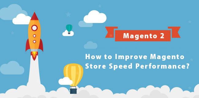 Tips to Enhance Speed of your Magento 2 Store on Mobile Devices