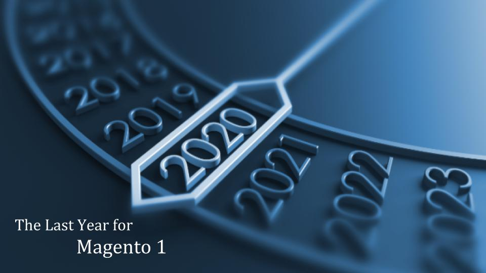 2020 The Last Year for Magento 1