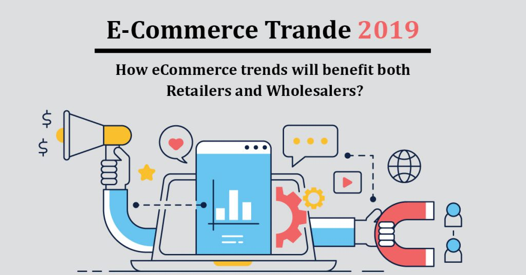 How eCommerce trends will benefit both Retailers and Wholesalers
