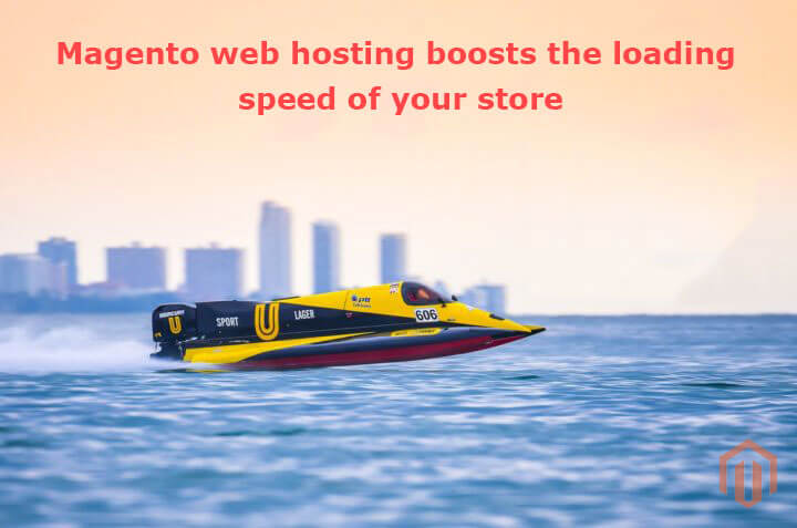 Magento Web Hosting Can Enhance the Speed of Your E-commerce Store