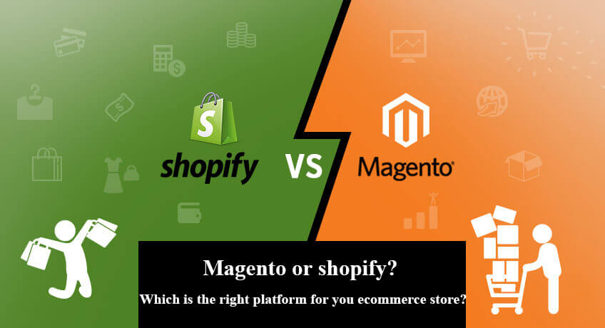 Which One Should You Choose? Magento or Shopify?